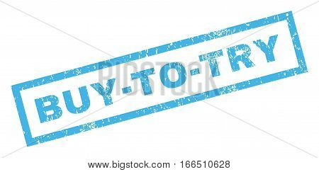 Buy-To-Try text rubber seal stamp watermark. Caption inside rectangular shape with grunge design and unclean texture. Inclined vector blue ink sticker on a white background.