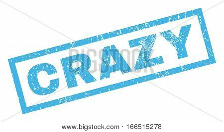Crazy text rubber seal stamp watermark. Tag inside rectangular banner with grunge design and dust texture. Inclined vector blue ink emblem on a white background.