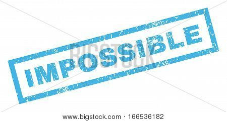 Impossible text rubber seal stamp watermark. Caption inside rectangular banner with grunge design and scratched texture. Inclined vector blue ink sticker on a white background.