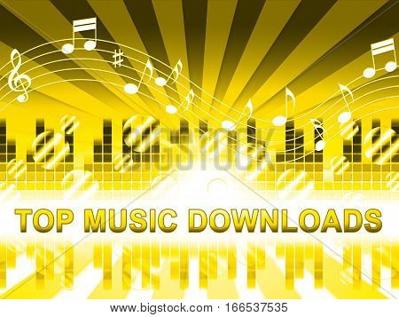 Top Music Downloads Means Hit Parade Songs