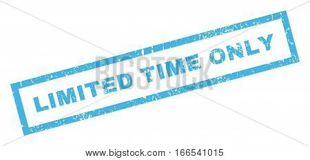 Limited Time Only text rubber seal stamp watermark. Caption inside rectangular banner with grunge design and scratched texture. Inclined vector blue ink emblem on a white background.