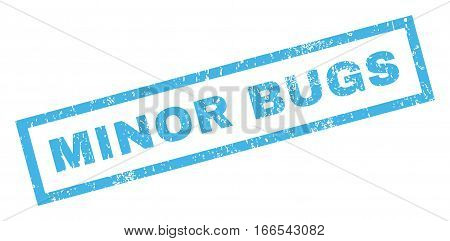 Minor Bugs text rubber seal stamp watermark. Tag inside rectangular banner with grunge design and scratched texture. Inclined vector blue ink sign on a white background.