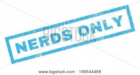 Nerds Only text rubber seal stamp watermark. Caption inside rectangular banner with grunge design and unclean texture. Inclined vector blue ink sticker on a white background.
