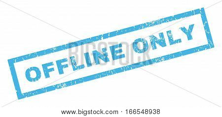 Offline Only text rubber seal stamp watermark. Caption inside rectangular banner with grunge design and scratched texture. Inclined vector blue ink emblem on a white background.