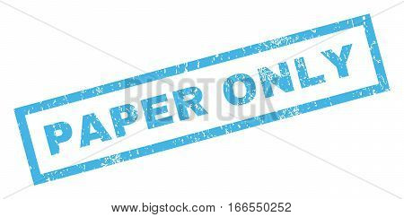 Paper Only text rubber seal stamp watermark. Tag inside rectangular banner with grunge design and dirty texture. Inclined vector blue ink sign on a white background.