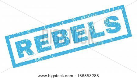 Rebels text rubber seal stamp watermark. Caption inside rectangular shape with grunge design and unclean texture. Inclined vector blue ink sticker on a white background.