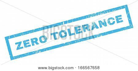 Zero Tolerance text rubber seal stamp watermark. Caption inside rectangular banner with grunge design and scratched texture. Inclined vector blue ink emblem on a white background.