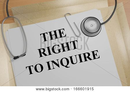 The Right To Inquire - Medical Concept