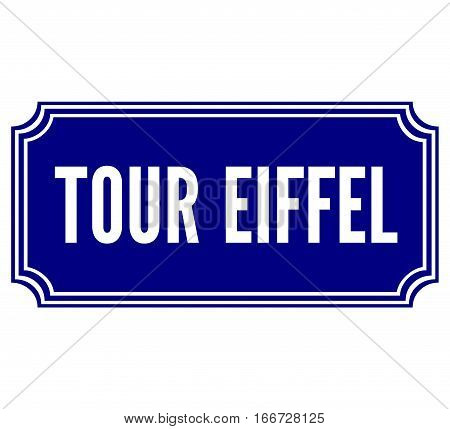 Tour Eiffel in Paris street sign with a white background