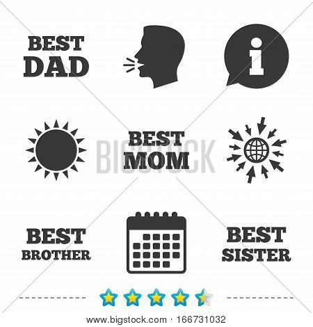 Best mom and dad, brother and sister icons. Award symbols. Information, go to web and calendar icons. Sun and loud speak symbol. Vector