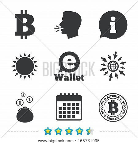 Bitcoin icons. Electronic wallet sign. Cash money symbol. Information, go to web and calendar icons. Sun and loud speak symbol. Vector