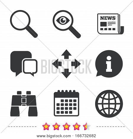 Magnifier glass and globe search icons. Fullscreen arrows and binocular search sign symbols. Newspaper, information and calendar icons. Investigate magnifier, chat symbol. Vector