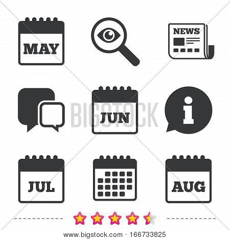 Calendar icons. May, June, July and August month symbols. Date or event reminder sign. Newspaper, information and calendar icons. Investigate magnifier, chat symbol. Vector