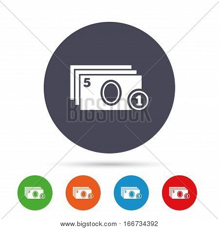 Cash and coin sign icon. Paper money symbol. For cash machines or ATM. Round colourful buttons with flat icons. Vector