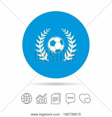 Football ball sign icon. Soccer Sport laurel wreath symbol. Winner award. Copy files, chat speech bubble and chart web icons. Vector