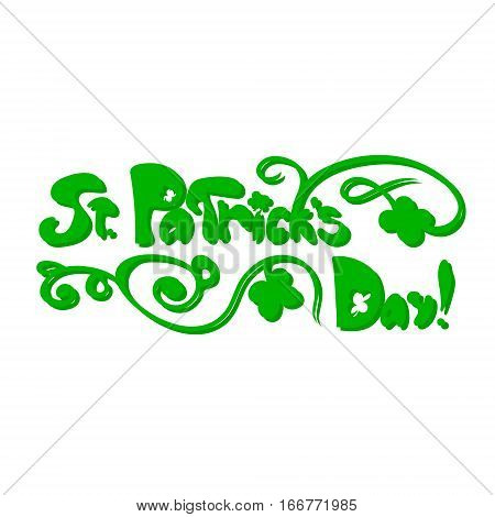 Saint Patrick's day floral lettering. Vector illustration on white background. Greetings card.