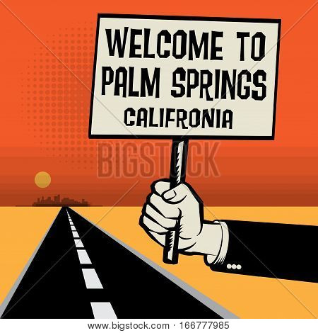 Poster in hand business concept with desert landscape and text Welcome to PAlm Springs California vector illustration
