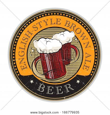 Grunge vintage style rubber stamp or label with the Beer glass and text English-Style Brown Ale written inside vector illustration