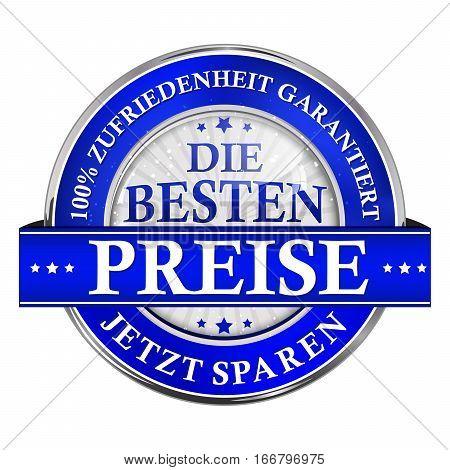 The best price, Save Now! Satisfaction Guaranteed - German language:  Die Besten Preise, Jetzt Sparen. Garantierte Zufriedenheit. Business Stamp / icon for retail purposes.