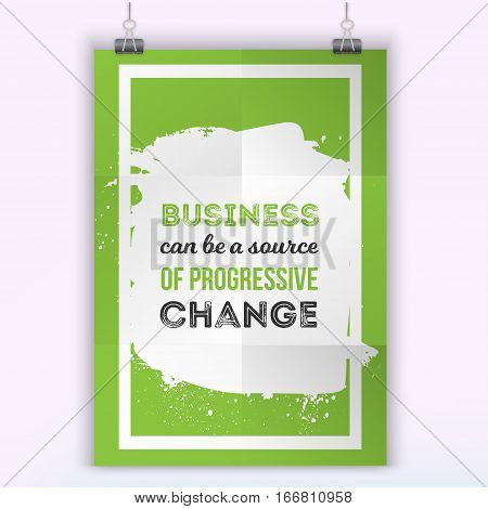 Business can be source of change. Vector simple design. Positive affirmation for poster. Illustration. On white background