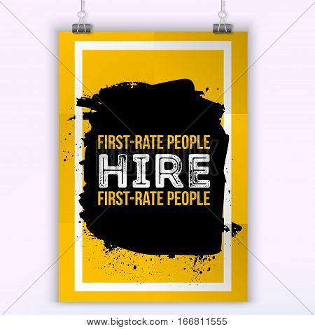 First rate people hire first rate people. Motivational quote. Positive affirmation for poster. Vector illustration