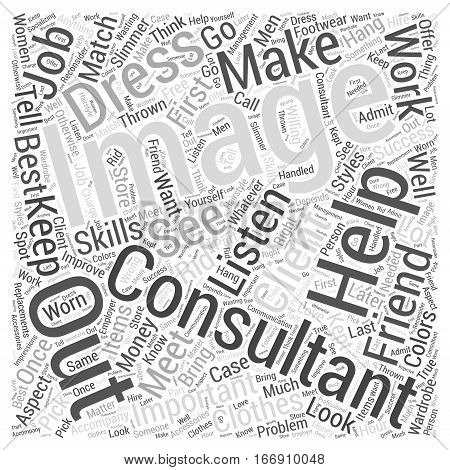 Image Consultants Can Help You Dress to Success Word Cloud Concept