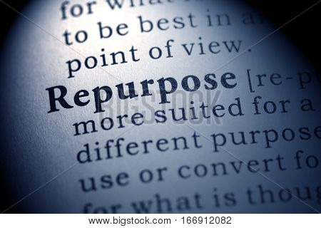 Fake Dictionary Dictionary definition of the word repurpose.