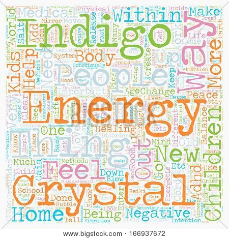 Indigo Crystal Phenomena ADD ADHD Children text background wordcloud concept