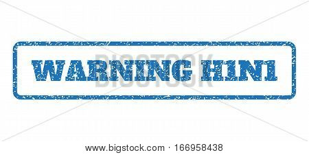 Blue rubber seal stamp with Warning H1N1 text. Glyph caption inside rounded rectangular frame. Grunge design and dirty texture for watermark labels. Horizontal emblem on a white background.