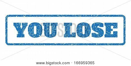 Blue rubber seal stamp with You Lose text. Glyph tag inside rounded rectangular frame. Grunge design and unclean texture for watermark labels. Horizontal sign on a white background.