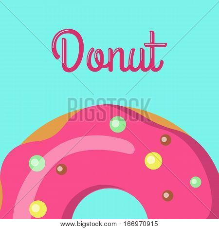 Donut with tasty glazing. Sweet donut design flat food. Doughnut, donut isolated, cookies, cake bakery, dessert menu, snack pastry. Donuts shop icon. Donuts glazed. Fried Cake. Ring doughnut. Vector poster
