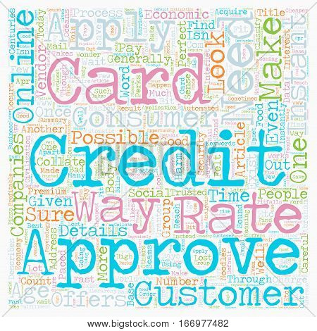 Instant Credit Card Approval Consumer Needs text background wordcloud concept