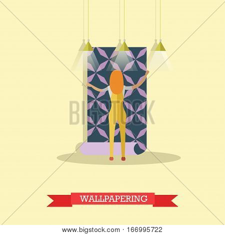 Vector illustration of woman papering wall. Repairing a house, wallpapering concept vector illustration in flat style.