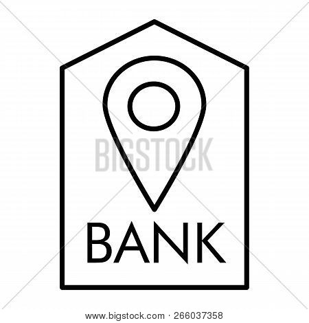 Location Bank Thin Line Icon. Bank Buildind And Pin Vector Illustration Isolated On White. Bank Navi