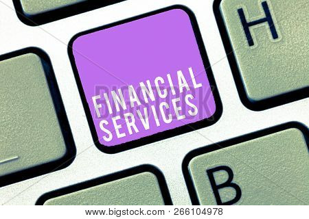 Text Sign Showing Financial Services. Conceptual Photo Money And Investment Leasing Lending Stocks B