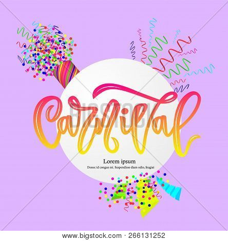Carnival Hand Calligraphy Lettering Inscription On Purple With Colorful Confetti Explosion And Poppe