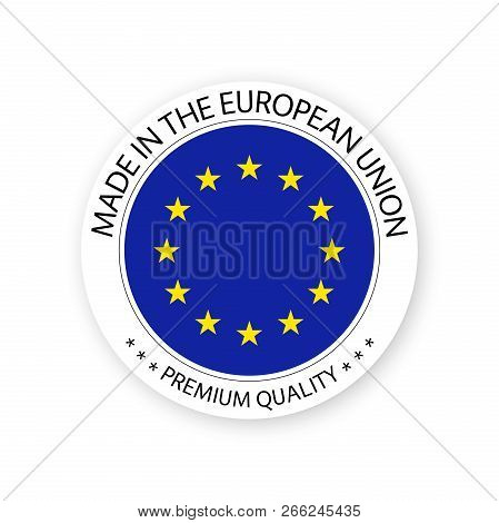Modern Vector Made In The European Union Label Isolated On White Background, Simple Sticker With Eur