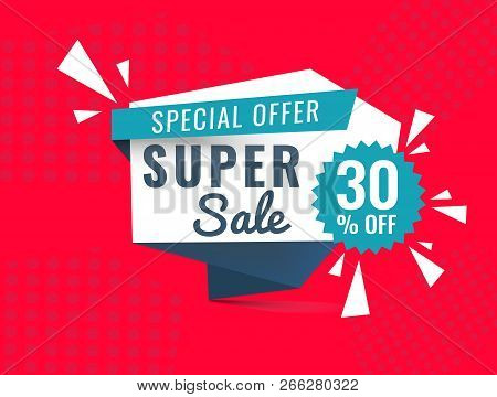 Super Sale, Mega. This Weekend Special Offer Banner, Up To 10 30 50 60 Off. Vector Illustration. Sym