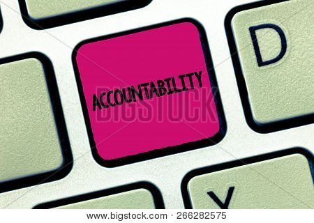Text Sign Showing Accountability. Conceptual Photo State Of Being Responsible Answerable For Somethi