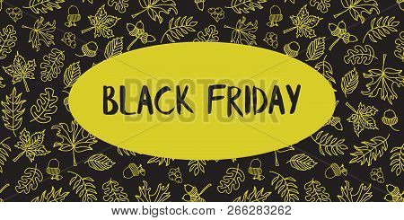 Black Friday Sale Text Vector With Hand Drawn Autumn Leaves Lime Green On Black Background. Black Fr