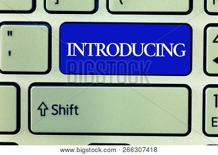 Text Sign Showing Introducing. Conceptual Photo Presenting A Topic Or Someone Initial Approach First