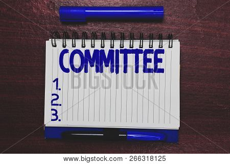 Conceptual Hand Writing Showing Committee. Business Photo Text Group Of Showing Appointed For A Spec