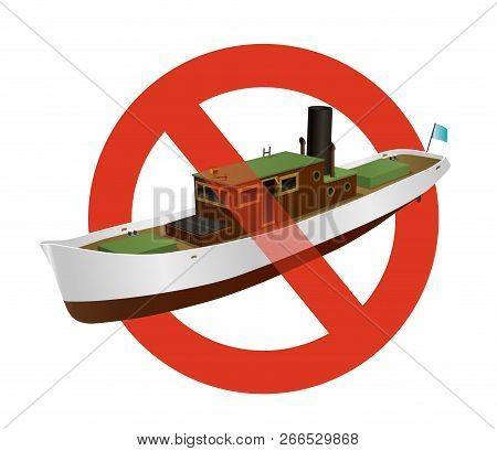 Prohibition Of River Steamer With Large Chimney. Strict Ban On Construction Of Motor Boat. Sea Steam