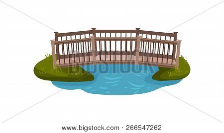 Flat Vector Illustration Of Small Wooden Bridge With Railings. Footbridge Over Pond. Landscape Eleme