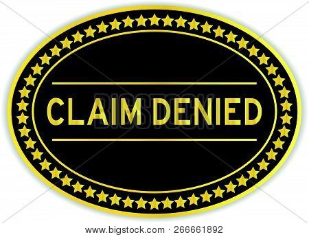 Gold And Black Color Oval Sticker With Word Claim Denied On White Background