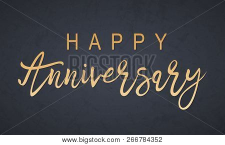 Happy Anniversary On A Wooden Wall Background. Elegant Holiday Black Lettering Happy Anniversary Pos