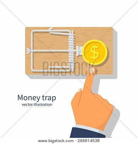 Money Trap. Mousetrap With Golden Dollar Coin. Hand Reaching For Free Money. Vector Illustration Fla
