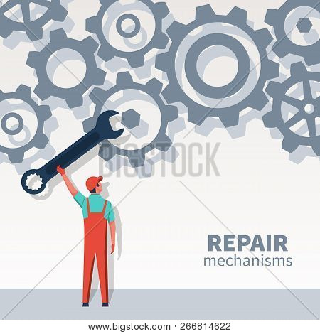 Repair Mechanisms. Mechanic With A Big Wrench. Professional Repairman Master Adjusts Gears. Vector I