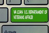 Text sign showing Va Loan U.S Departament Of Veterans Affairs. Conceptual photo Armed forces financial aid poster