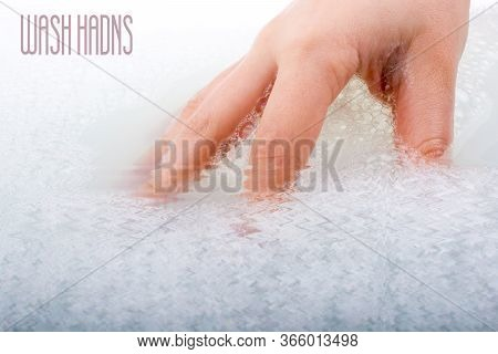 Hand Washing And Soap Foam On A Foamy Background